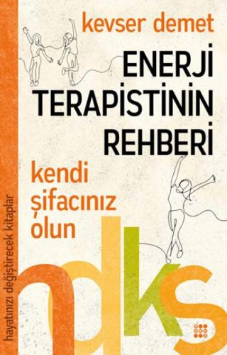 Hayatinizi Değiştirecek Kitaplar Serisi-Enerji Terapistinin Rehberi-Kendi Şifacınız Olun