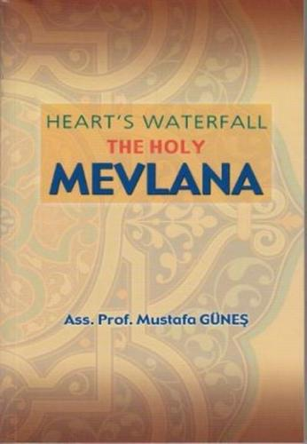 Hearts Waterfall The Holy Mevlana