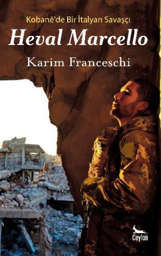 Heval Marcello-Kobanede Bir İtalyan Savaşçı