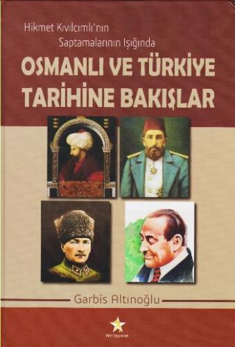 Hikmet Kıvılcımlının Saptamalarının Işığında Osmanlı ve Türkiye Tarihine Bakışlar