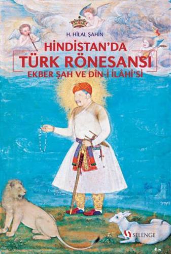 Hindistanda Türk Rönesansı-Ekber Şah ve Din-i İlahisi