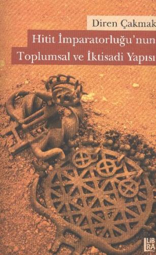 Hitit İmparatorluğu'nun Toplumsal ve İktisadi Yapısı