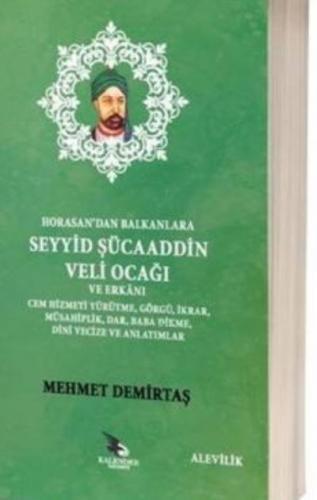 Horasandan Balkanlara Seyyid Şücaaddin Veli Ocağı ve Erkanı