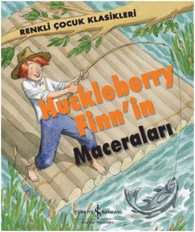 Huckleberry Finnin Maceraları-Renkli Çocuk Klasikleri