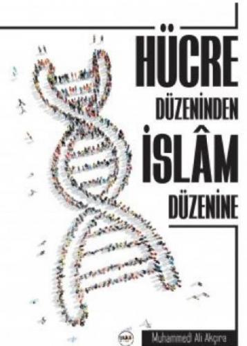 Hücre Düzeninden İslam Düzenine