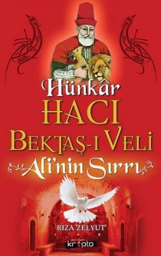 Hünkar Hacı Bektaş-ı Veli Ali'nin Sırrı