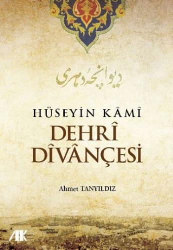 Hüseyin Kami Dehri Divançesi Ahmet Tanyıldız