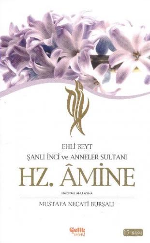 Hz. Amine Ehli Beyt Şanlı İnci ve Anneler Sultanı