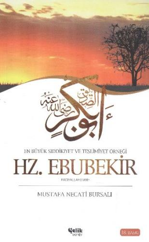 Hz. Ebubekir En Büyük Sıddıkıyet ve Teslimiyet Örneği