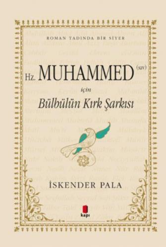 Hz. Muhammed s.a.v Için Bülbülün Kırk Şarkısı (Ciltli)
