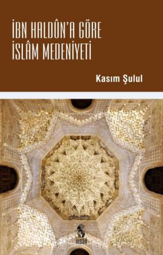 İbn Halduna Göre İslam Medeniyeti