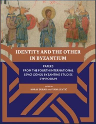 Identıty And The Other In Byzantıum