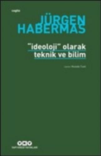 İdeoloji Olarak Teknik ve Bilim Jürgen Habermas