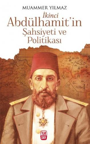 İkinci Abdülhamitin Şahsiyeti ve Politikası