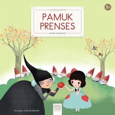 İlk Öykülerim-Pamuk Prenses Grimm Kardeşler