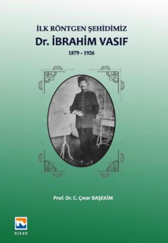 İlk Röntgen Şehidimiz-İbrahim Vasıf