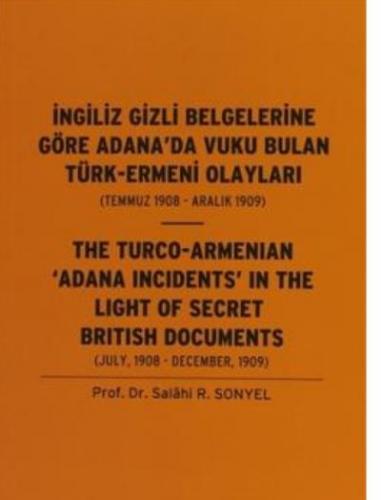 İngiliz Gizli Belgelerine Göre Adana'da Vuku Bulan Türk-Ermeni Olayları