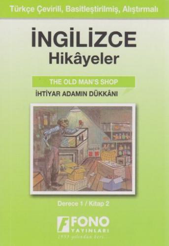 İngilizce-Türkçe Hikayeler (Derece-1/Kitap-2): İhtiyar Adamın Dükkanı