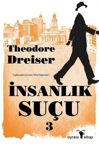 İnsanlık Suçu 3 Theodore Dreiser