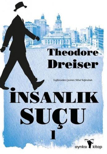 İnsanlık Suçu 1 Theodore Dreiser