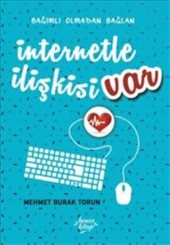 İnternetle İlişkisi Var - Bağımlı Olmadan Bağlan
