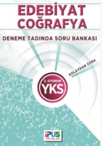 İpus YKS Edebiyat Coğrafya Deneme Tadında Soru Bankası (Kolaydan Zora) 2. Oturum