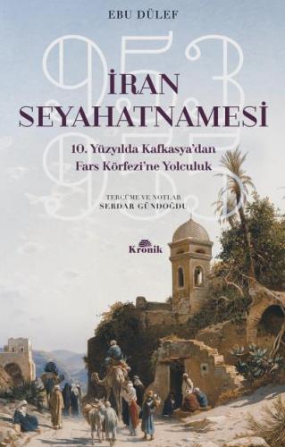 İran Seyahatnamesi-10. Yüzyılda Kafkasyadan Fars Körfezine Yolculuk 953-955