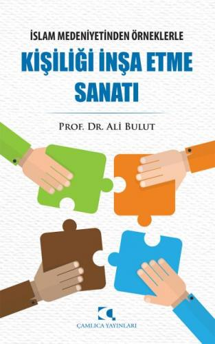 İslam Medeniyetinden Örneklerle Kişiliği İnşa Etme Sanatı