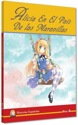 İspanyolca Hikaye Alicia En El Pais De Las Maravillas Nivel 2