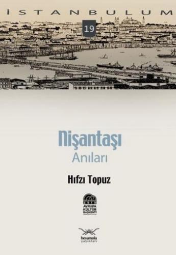 İstanbulum-19: Nişantaşı Anıları