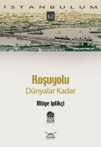 İstanbulum-62: Koşuyolu (Dünyalar Kadar)