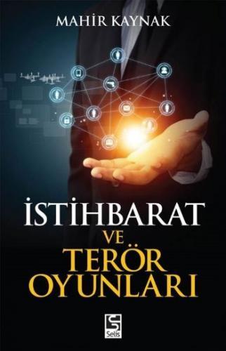 İstihbarat ve Terör Oyunları Mahir Kaynak