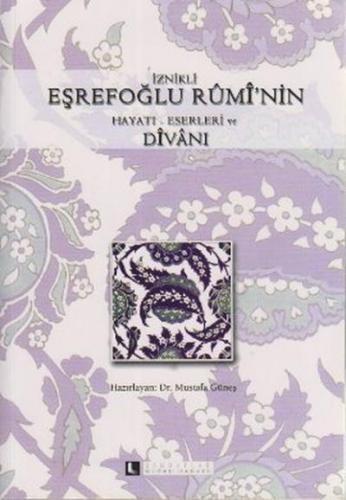 İznikli Eşrefoğlu Ruminin Hayatı-Eserleri ve Divanı