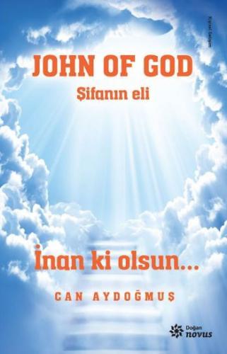 John Of God-Şifanın Eli Can Aydoğmuş