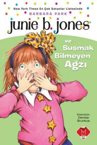 Junie B. Jones ve Susmak Bilmeyen Ağzı