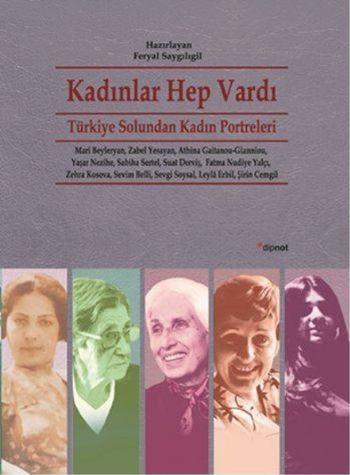 Kadınlar Hep Vardı-Türkiye Solundan Kadın Portreleri