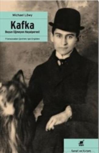 Kafka - Boyun Eğmeyen Hayalperest