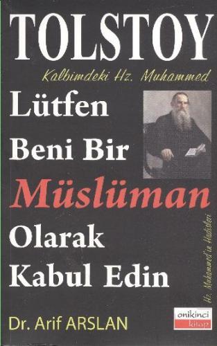 Kalbimdeki Hz. Muhammed-Lütfen Beni Bir Müslüman Olarak Kabul Edin