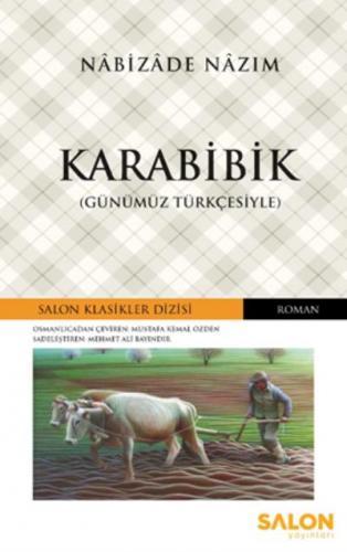 Karabibik-Günümüz Türkçesiyle