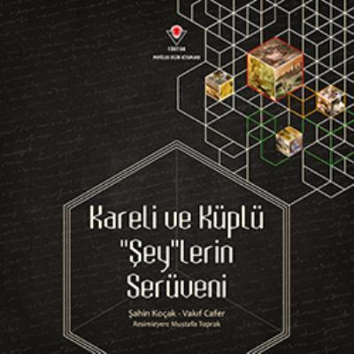 Kareli ve Küplü Şeylerin Serüveni
