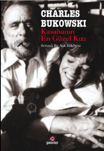 Kasabanın En Güzel Kızı Sevimli Bir Aşk Hikayesi Charles Bukowski