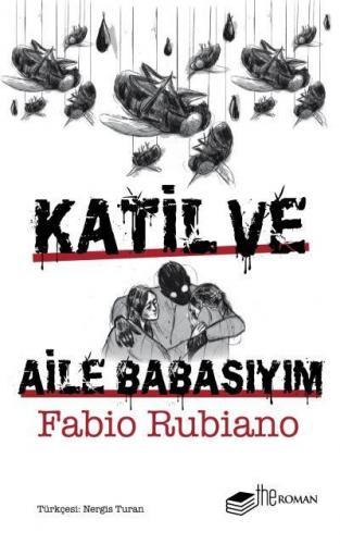 Katil ve Aile Babasıyım Fabio Rubiano