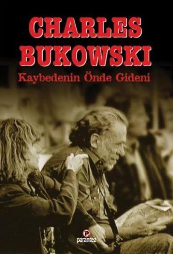 Kaybedenin Önde Gideni Charles Bukowski