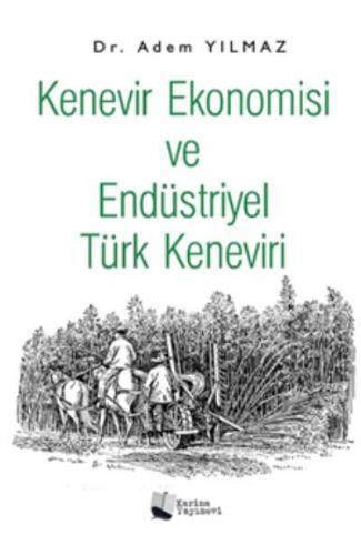 Kenevir Ekonomisi ve Endüstriyel Türk Keneviri Adem Yılmaz