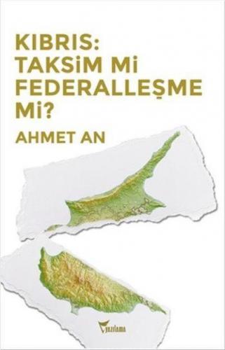 Kıbrıs-Taksim mi Federalleşme mi