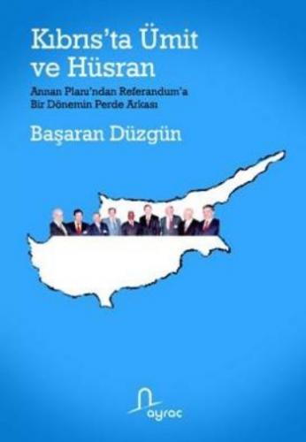 Kıbrıs'ta Ümit ve Hüsran-Annan Planı'ndan Referand Başaran Düzgün