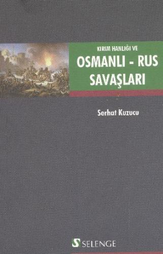 Kırım Hanlığı ve Osmanlı Rus Savaşları