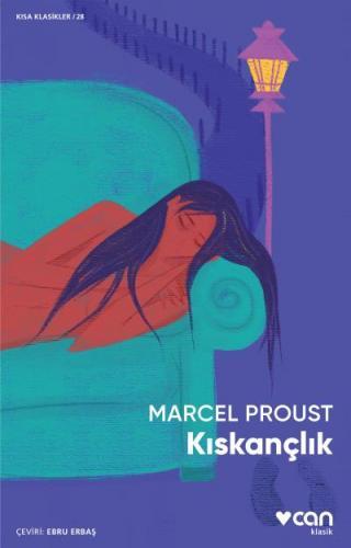 Kıskançlık Marcel Proust