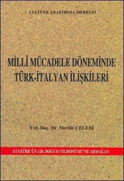 Milli Mücadele Döneminde Türk-İtalyan İlişkileri Mevlüt Çelebi