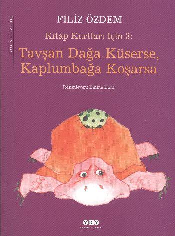 Kitap Kurtları İçin 3 Tavşan Dağa Küserse Kaplumbağa Koşarsa